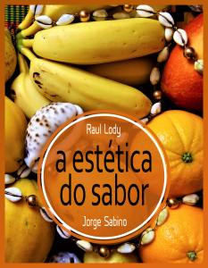 A Estética do Sabor - Brasil Bom de Boca
